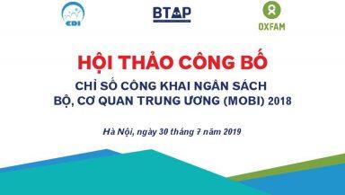Hội thảo công bố Chỉ số công khai Ngân sách Bộ, cơ quan Trung ương (MOBI) 2018